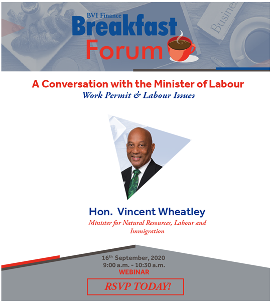 Breakfast with Minister Vincent Wheatley: Hon. Wheatley Talks Work Permit, Labour and Immigration Matters